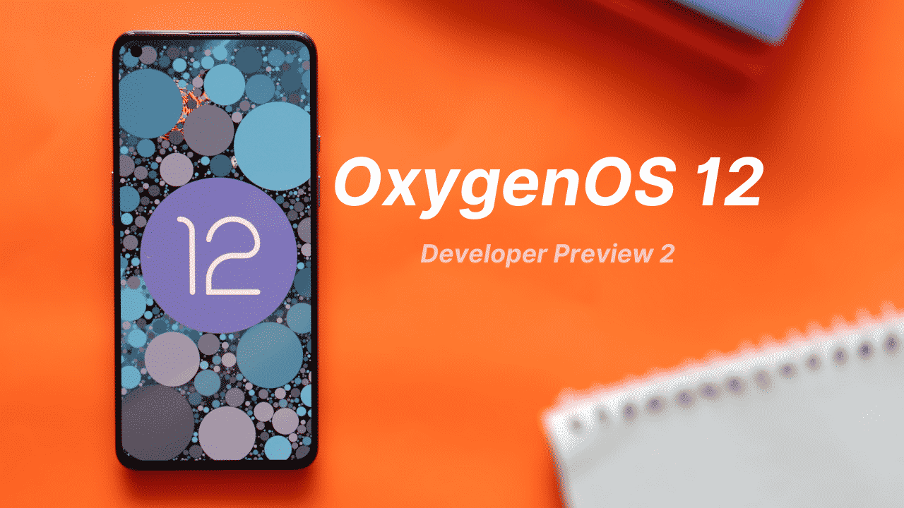 Android 12 Developer Preview 2 released for OnePlus 9 and OnePlus 9 Pro
